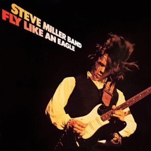 Fly Like an Eagle by Steve Miller